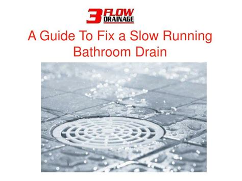 slow running bathtub drain ppt a guide to fix a slow running bathroom drain