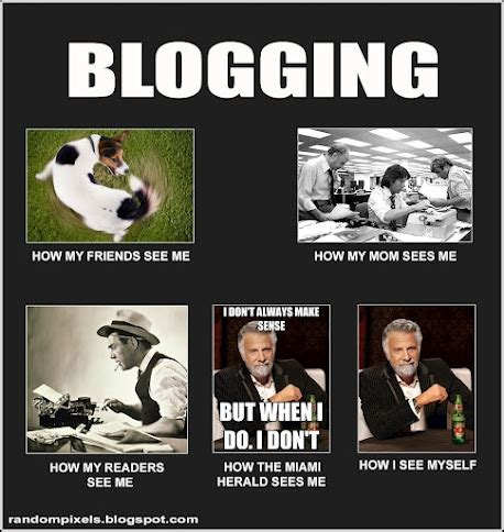 Blogging Memes - what they think i do meme blogging funniest of web