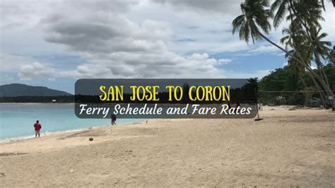 san jose to coron ferry schedule fare rates 2018 updated escape manila