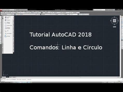 tutorial autocad youtube tutorial autocad 2018 v 237 deo 1 comandos linha c 237 rculo e