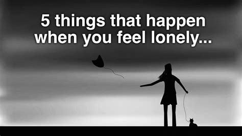5 Things That Are For You by 5 Things That Happen When You Feel Lonely