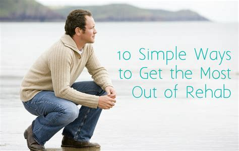 Out Of Rehab by Get The Most Out Of Rehab 10 Simple Tips The Dunes