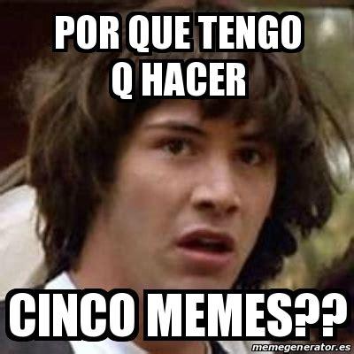Hacer Memes - meme keanu reeves por que tengo q hacer cinco memes 25003680