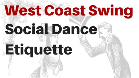 west coast swing music playlist dance etiquette for west coast swing youtube