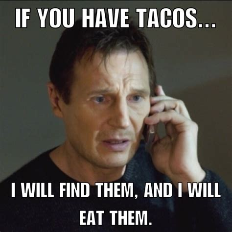 Funny Food Memes - taco tuesday taken phone call liam mexican food meme