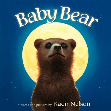 picture books about bears baby kadir nelson hardcover