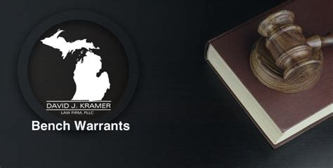 what happens when a bench warrant is issued are you facing a bench warrant michigan defense attorney