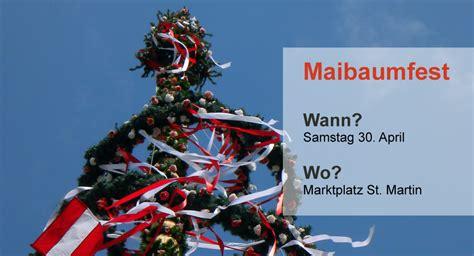 st martin wann 30 04 2016 maibaumfest tourismusinformation st martin
