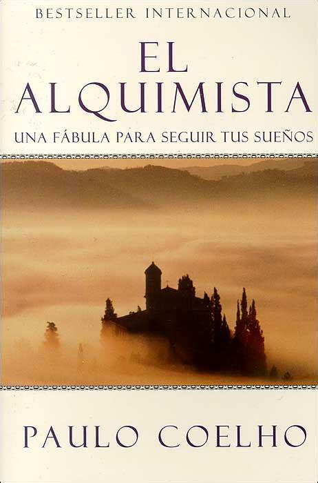 libro the alchemist el alquimista una fabula para seguir tus suenos the alchemist books