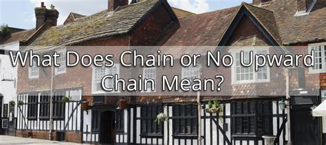 what do searches mean when buying a house what does chain or no upward chain mean speed property buyers