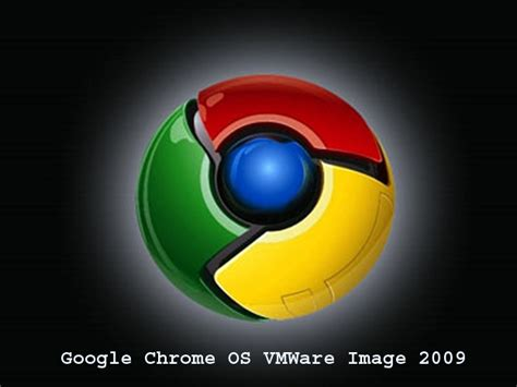 google chrome os download free full version google chrome os vmware image 2009 free download