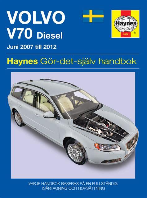 best auto repair manual 2008 volvo v70 free book repair manuals volvo v70 diesel 2007 2012 haynes repair manual svenske utgava haynes publishing