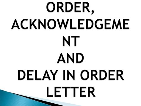 Purpose Of Purchase Order Letter Order Acknowledgement And Delay In Order Letter