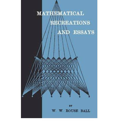 mathematical recreations and essays books mathematical recreations and essays w w rouse