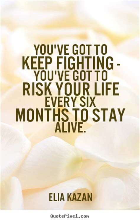 Is It To Protect Your In A Fight by Keep Fighting Quotes Quotesgram