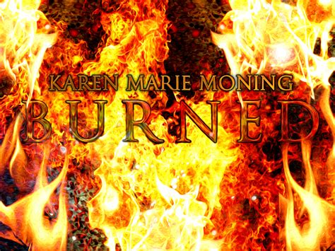 Burned Your First Dani Teaser Karen Marie Moning