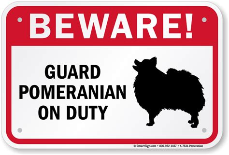 pomeranian guard guard pomeranian on duty sign warning signs sku k 7631 pomeranian