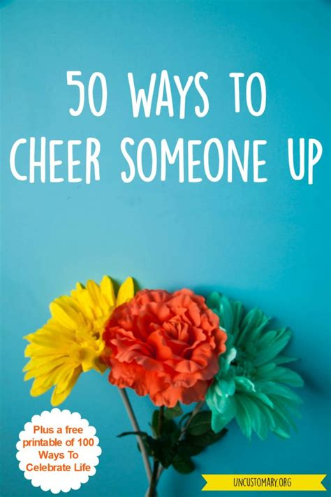 8 Ways To Cheer Up Your by 50 Ways To Cheer Someone Up Uncustomary