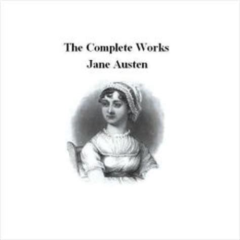 jane austen complete biography the complete works of jane austen by jane austen