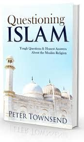 questioning islam tough questions peter townsend s new revelation about the prophet indiafactsindiafacts