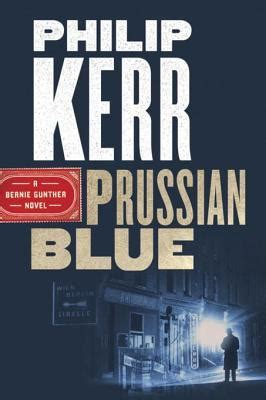 prussian blue bernie gunther 1784296481 prussian blue bernie gunther 12 by philip kerr