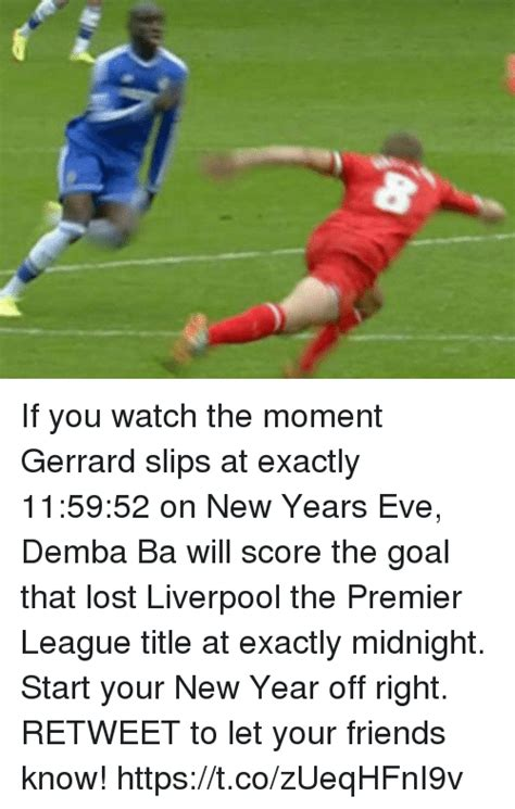 new year gerrard if you the moment gerrard slips at exactly 115952 on