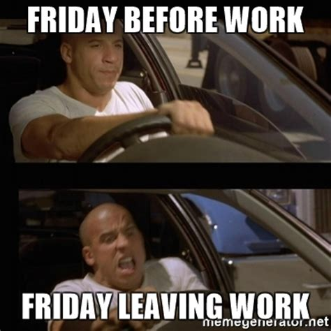 Gay Friday Memes - 20 leaving work on friday memes that are totally true