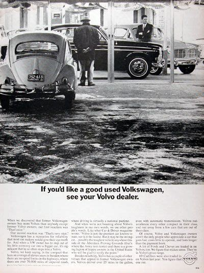 old volkswagen volvo 1967 volvo vintage ad if you d like a good used