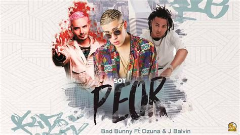 j balvin bad bunny bad bunny ft j balvin soy peor remix video preview