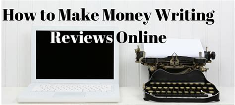 Making Money Writing Online - how to make money writing reviews online