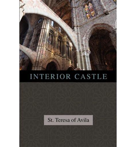 Interior Castle Teresa Of Avila by Interior Castle St Teresa Of Avila 9781619491007