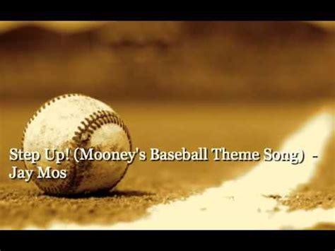 theme songs baseball step up mooney s baseball theme song jay mos youtube
