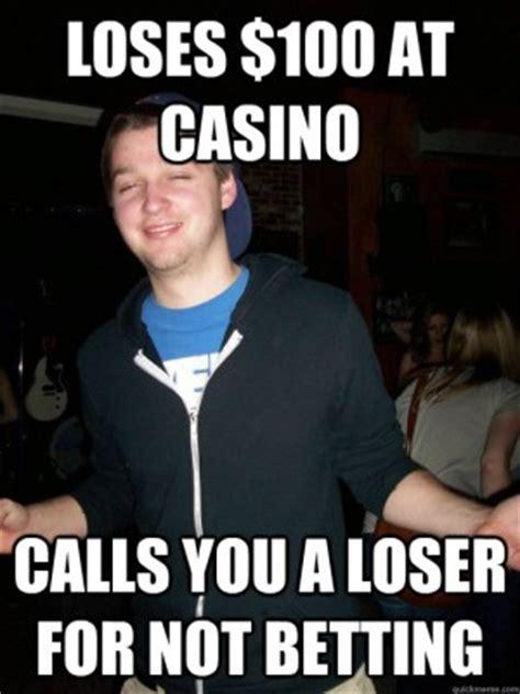 Casino Meme - casino loser quotes quotesgram