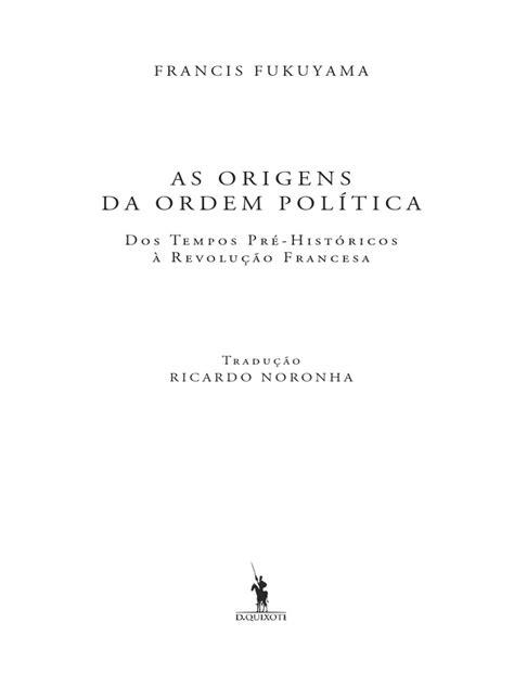 As Origens Da Ordem Política Fukuyama 2012 Rocco