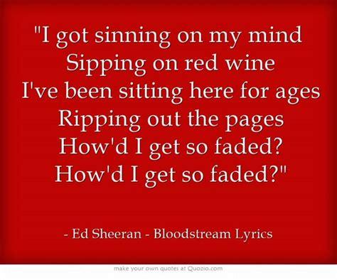 ed sheeran bloodstream lyrics bloodstream quotes image quotes at hippoquotes com
