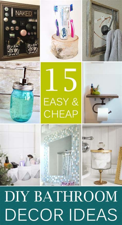 easy diy bathroom ideas 15 easy cheap bathroom decor ideas