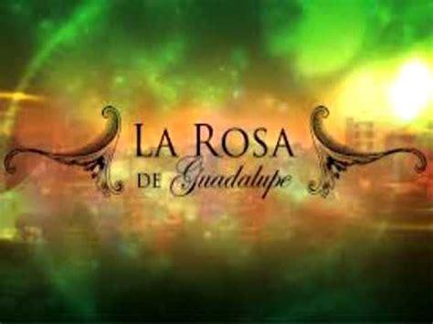 larosa de guadalupe la rosa de guadalupe soundtrack tristeza youtube