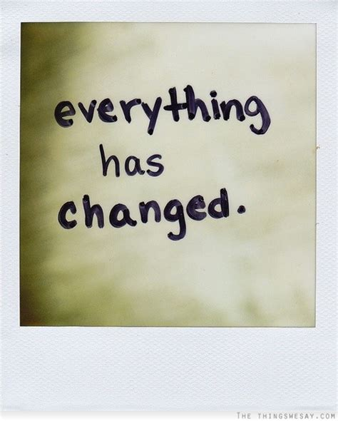 Everthing Has Changed everything has changed