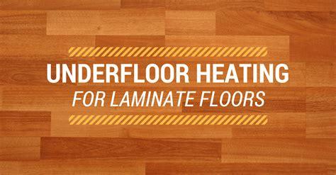 best underfloor heating system for laminate flooring