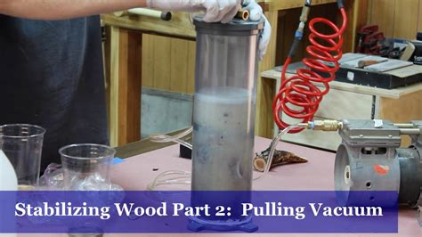 stabilizing wood part  pulling vacuum youtube