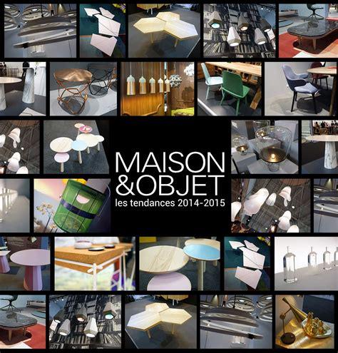 Maison Et Objets 2015 by Salon Maison Et Objet 2015 Ev 233 Nements 224 H 244 Tel