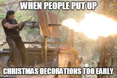 Early Christmas Meme - 33 memes about being quot too soon quot for christmas decorations