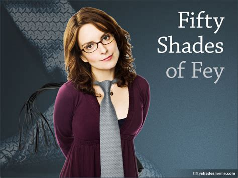 Tina Fey Meme - fifty shades of fey meme