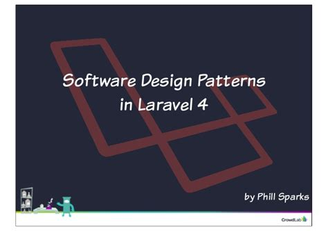 repository pattern laravel 4 software design patterns in laravel by phill sparks