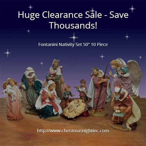 huge clearance sale save thousands fontanini nativity