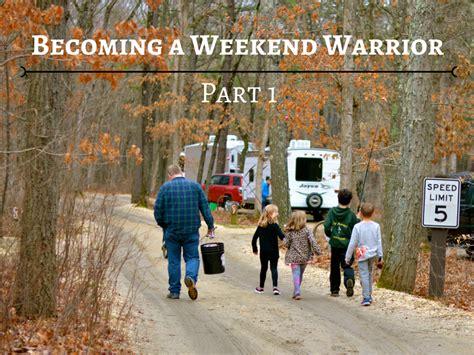 Weekend Warriors rvfta 83 becoming a weekend warrior part one rv
