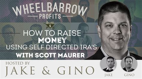 taking money out of ira to buy a house how to raise money using self directed ira s with scott maurer jake gino
