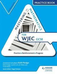 libro wjec gcse maths intermediate mastering mathematics for wjec gcse practice book intermediate keith pledger gareth cole