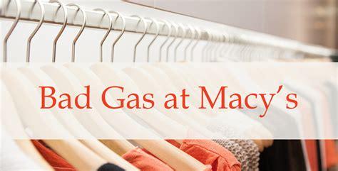 bad gas bad gas at macy s justin krane business money strategist
