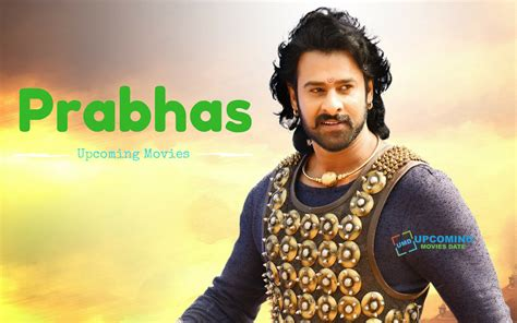 upcoming movies prabhas upcoming movies in 2018 and 2019 with release dates